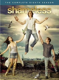Shameless.  written by John Wells [and six others] ; directed by Iain B. MacDonald [and nine others[. - written by John Wells [and six others] ; directed by Iain B. MacDonald [and nine others[.
