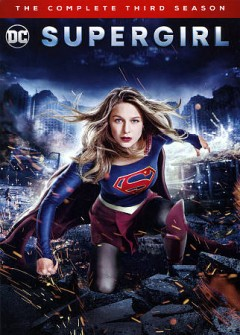 Supergirl : the complete third season [5-disc set] / directed by Jesse Warn ; written by Jessica Queller, Derek Simon. - directed by Jesse Warn ; written by Jessica Queller, Derek Simon.