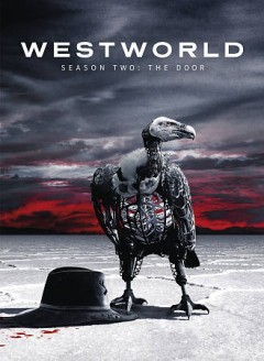 Westworld : the door : season two [3-disc set] / HBO ; Bad Robot Productions ; Kilter Films ; Jerry Weintraub Productions ; Warner Bros. Television ; created for television by Jonathan Nolan and Lisa Joy. - HBO ; Bad Robot Productions ; Kilter Films ; Jerry Weintraub Productions ; Warner Bros. Television ; created for television by Jonathan Nolan and Lisa Joy.