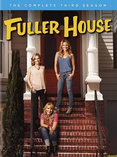 Fuller house : the complete third season [2-disc set] / [created by Jeff Franklin]. - [created by Jeff Franklin].