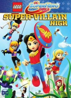 Lego DC super hero girls : Super-Villain High.