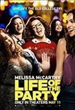 Life of the party /  Newline Cinema presents an On the Day production ; written by Melissa McCarthy & Ben Falcone ; produced by Melissa McCarthy, Ben Falcone, Chris Henchy ; directed by Ben Falcone.