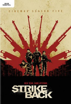Strike back : season 5 [3-disc set] / written by Jack Lothian, James Payne, Steve Bailie, Simon Allen ; directed by M.J. Bassett, Brendan Maher, Debs Paterson, Bill Eagles. - written by Jack Lothian, James Payne, Steve Bailie, Simon Allen ; directed by M.J. Bassett, Brendan Maher, Debs Paterson, Bill Eagles.