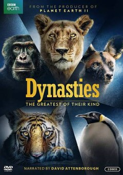 Dynasties [2-disc set] /  a BBC Studios Natural History Unit production ; co-produced with BBC America, Tencent Penguin Pictures, France Télévisions and CCTV9 ; series producer, Rupert Barrington ; producers, Rosie Thomas, Miles Barton, Simon Blakeney, Nick Lyon. - a BBC Studios Natural History Unit production ; co-produced with BBC America, Tencent Penguin Pictures, France Télévisions and CCTV9 ; series producer, Rupert Barrington ; producers, Rosie Thomas, Miles Barton, Simon Blakeney, Nick Lyon.