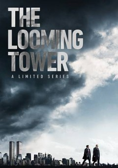The looming tower [2-disc set] /  directors, Craig Zish, John Dahl ; writer, Dan Futterman. - directors, Craig Zish, John Dahl ; writer, Dan Futterman.