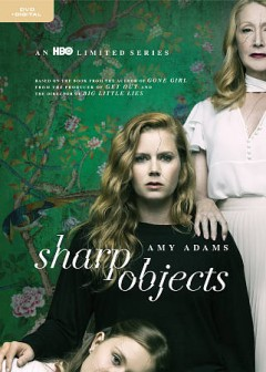 Sharp objects [2-disc set] /  an HBO limited series ; produced by David Auge ; created by Marti Noxon ; written for television by Marti Noxon, Gillian Flynn, Alex Metcalf, Vince Calandra, Scott Brown, Dawn Kamoche, Ariella Blejer ; directed by Jean-Marc Vallée.