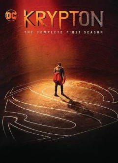 Krypton : the complete first season [2-disc set] / DC Entertainment ; Phantom Four ; Warner Horizon Television ; director, Colm McCarthy. - DC Entertainment ; Phantom Four ; Warner Horizon Television ; director, Colm McCarthy.