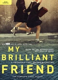 My brilliant friend : the complete first season [2-disc set] / HBO presents ; a Wildside-Fandango production with Umedia ; in association with RAI Fiction and Timvision ; a series by Saverio Costanzo ; written by Elena Ferrante, Francesco Piccolo, Laura Paolucci, Saverio Costanzo ; directed by Saverio Costanzo.