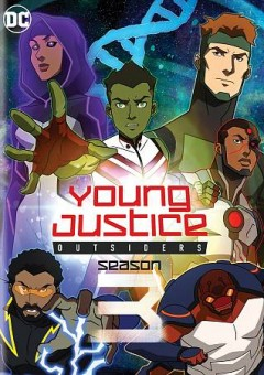 Young justice  : outsiders : the complete third season [4-disc set].