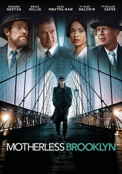 Motherless Brooklyn /  Warner Bros. Pictures presents ; a film by Edward Norton ; written for the screen and directed by Edward Norton.
