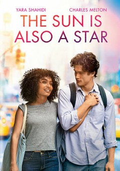 The sun is also a star /  produced by Leslie Morgenstein, Elysa Koploviz Dutton ; screenplay by Tracy Oliver ; directed by Ry Russo-Young. - produced by Leslie Morgenstein, Elysa Koploviz Dutton ; screenplay by Tracy Oliver ; directed by Ry Russo-Young.
