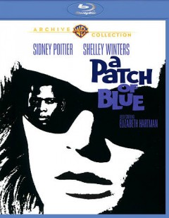 A patch of blue /  Metro-Goldwyn-Mayer presents the Pandro S. Berman-Guy Green production ; written for the screen and directed by Guy Green ; produced by Pandro S. Berman. - Metro-Goldwyn-Mayer presents the Pandro S. Berman-Guy Green production ; written for the screen and directed by Guy Green ; produced by Pandro S. Berman.