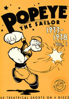 Popeye the sailor : 1933-1938, vol. 1 [4-disc set].