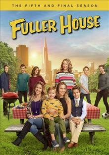Fuller house : the fifth and final season [2-disc set] / a Warner Horizon production ; a Netflix original series ; created by Jeff Franklin. - a Warner Horizon production ; a Netflix original series ; created by Jeff Franklin.
