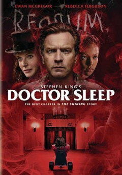 Doctor Sleep /  Warner Bros. Pictures presents an Intrepid Pictures/Vertigo Entertainment production ; a Mike Flanagan film ; produced by Trevor Macy, Jon Berg ; screenplay by Mike Flanagan ; directed by Mike Flanagan.