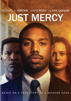 Just mercy /  directed by Destin Daniel Cretton ; written by Destin Daniel Cretton, Andrew Lanham.