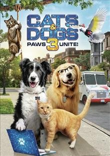Cats & dogs 3 : paws unite! / Warner Bros. Home Entertainment presents ; a Mad Chance production ; directed by Sean McNamara ; written by Scott Bindley ; producer by Andrew Lazar, David Fliegel.
