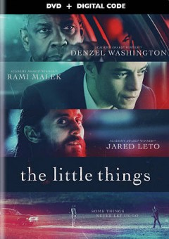 The little things /  director, John Lee Hancock. - director, John Lee Hancock.