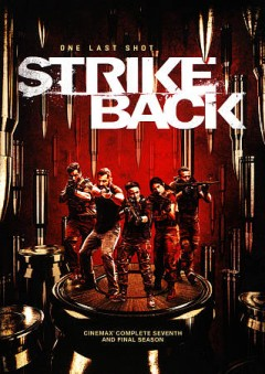 Strike back : Cinemax complete seventh and final season [2-disc set].