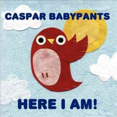 Here I am! /  Caspar Babypants.