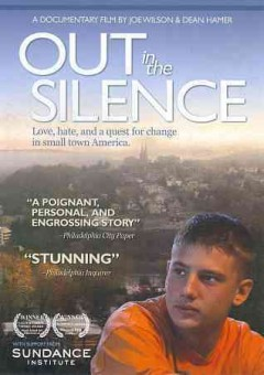 Out in the silence /  produced and directed by Joe Wilson and Dean Hamer ; produced by QWaves Documentaries ; presented by Penn State Public Broadcasting.