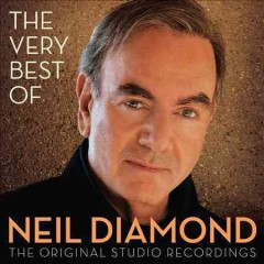 The very best of Neil Diamond : the original studio recordings.