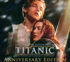 Titanic : music from the motion picture  / music composed by James Horner. - music composed by James Horner.
