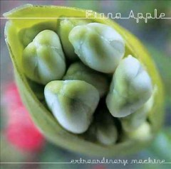 Extraordinary machine /  Fiona Apple.