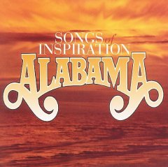 Songs of inspiration /  Alabama. - Alabama.