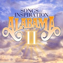 Songs of inspiration II /  Alabama.