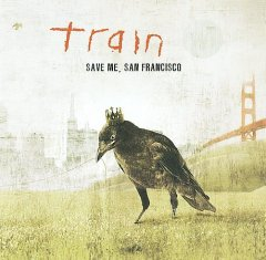 Save me, San Francisco /  Train.