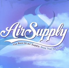 The best of Air Supply : ones that you love / Air Supply.