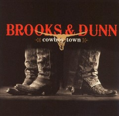 Cowboy town /  Brooks & Dunn. - Brooks & Dunn.