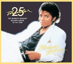Thriller 25 : the world's biggest selling album of all time / Michael Jackson