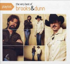 Playlist : The very best of Brooks & Dunn.