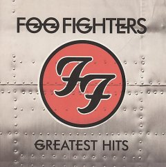 Greatest hits /  Foo Fighters. - Foo Fighters.