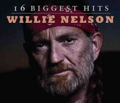 16 biggest hits /  Willie Nelson.