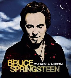 Working on a dream /  Bruce Springsteen.