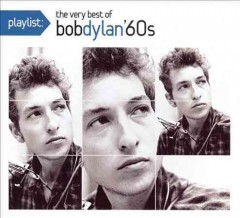 Playlist : The very best of Bob Dylan '60s.