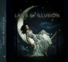 The laws of illusion /  Sarah McLachlan. - Sarah McLachlan.