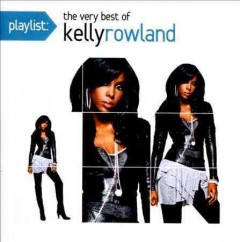 Playlist : The very best of Kelly Rowland.