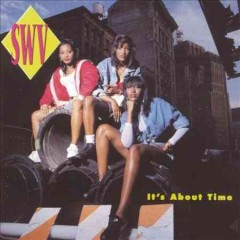 It's about time /  SWV. - SWV.