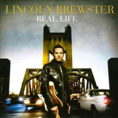 Real life /  Lincoln Brewster.