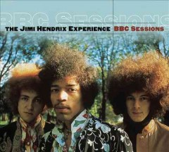 BBC sessions /  the Jimi Hendrix Experience. - the Jimi Hendrix Experience.