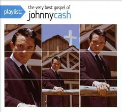 Playlist : The very best gospel of Johnny Cash.