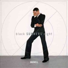 Black summers' night / Maxwell