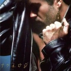 Faith /  George Michael.