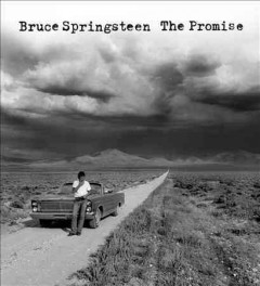 The promise : the Darkness on the edge of town story / Bruce Springsteen.