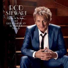 Fly me to the moon : The great American songbook, Volume V / Rod Stewart. - Rod Stewart.