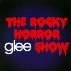 Glee, the music : The Rocky Horror Glee show.